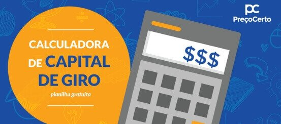 Calcule o seu capital de giro